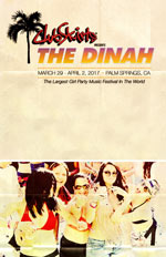 The Original Dinah Shore Weekend 2018 - Palm Springs March 28 - April 1 2018 - Provicetown for Women and Girl Power Events